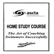 The Art of Coaching Swimmers Successfully Home Study Kit